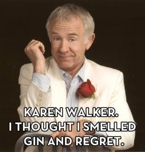 gin, regret, karen, willandgrace, funny, queen